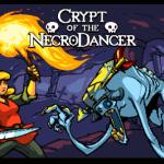 Crypt of the NecroDancer, czyli najlepsza gra muzyczna